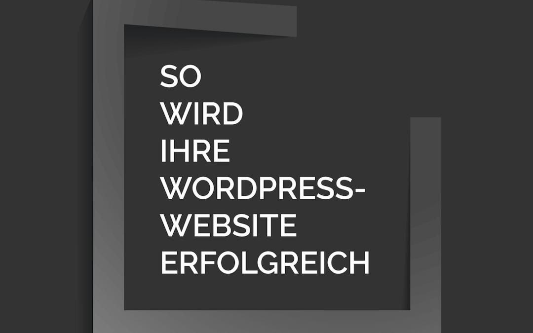 So wird Ihre WordPress-Website erfolgreich