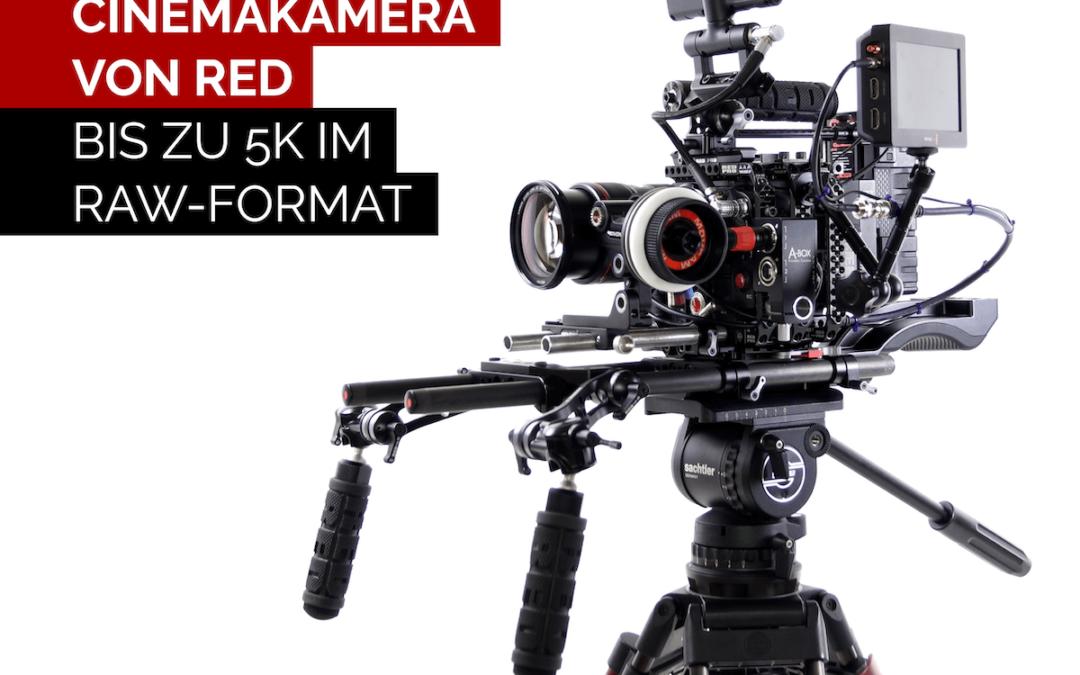 NEU in unserem Team: High-End-Cinemakamera von RED – Bis zu 5K im RAW-Format