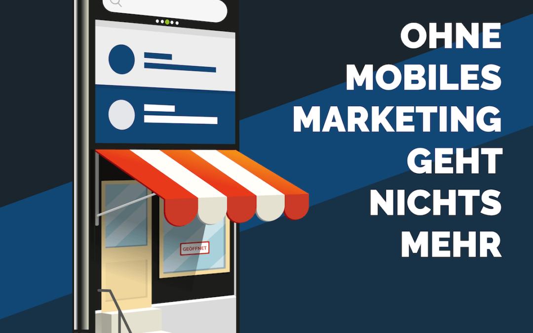 Ohne mobiles Marketing geht nichts mehr