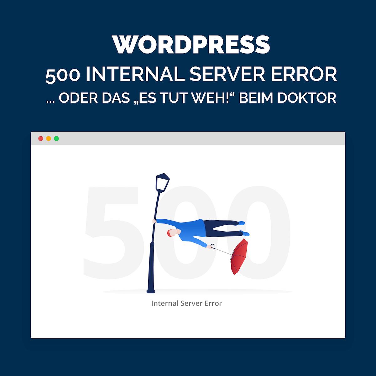 geschmacksRaum_WERBEAGENTUR_WordPress_500_Internal_Server_Error-oder_das_Es_tut_weh_beim_Doktor-t